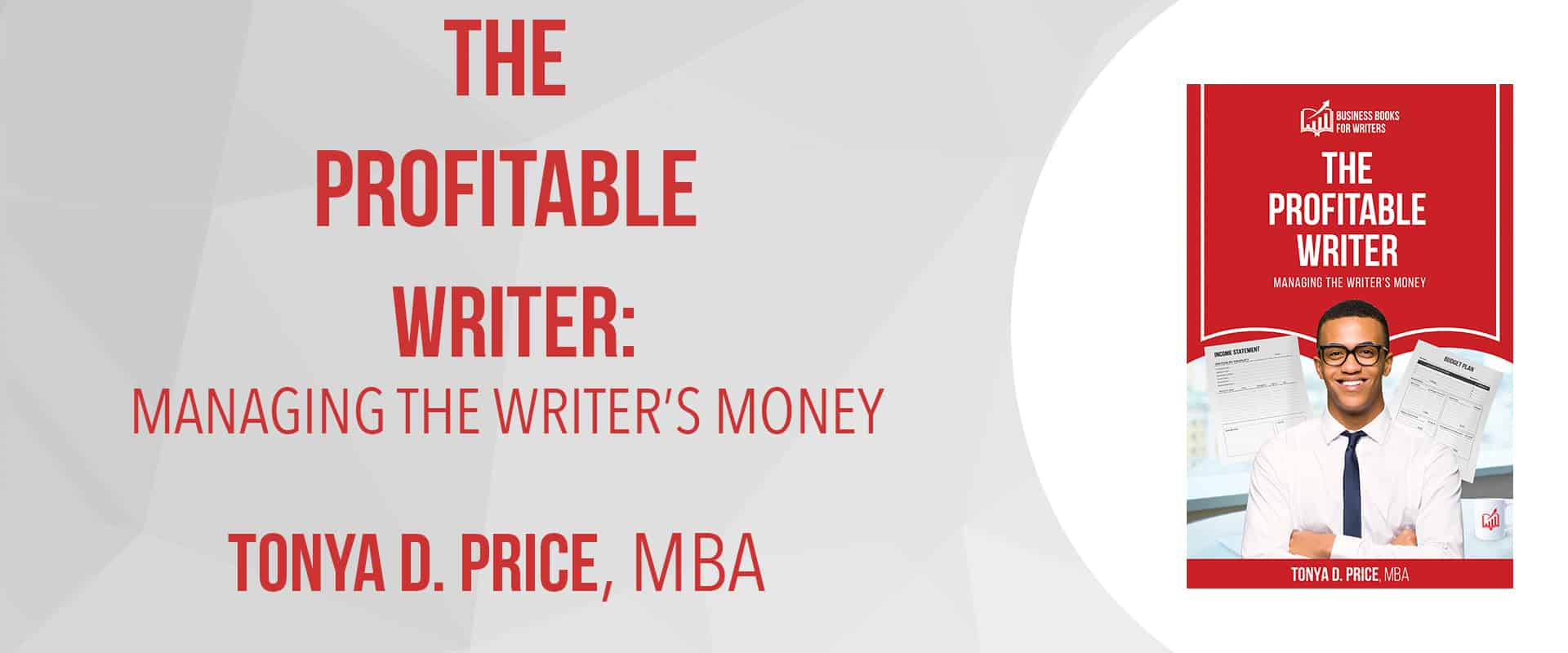The Profitable Writer: Managing the Writer's Money, 5th book in the Business Books For Writer's series